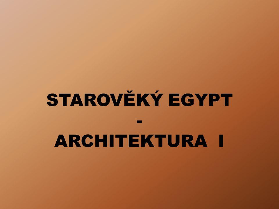 ÚVOD Výukový materiál Starověký Egypt – Architektura I obsahuje informace o mastabách a pyramidách s přihlédnutím k jejím nejvýznamnějším lokalitám a památkám.