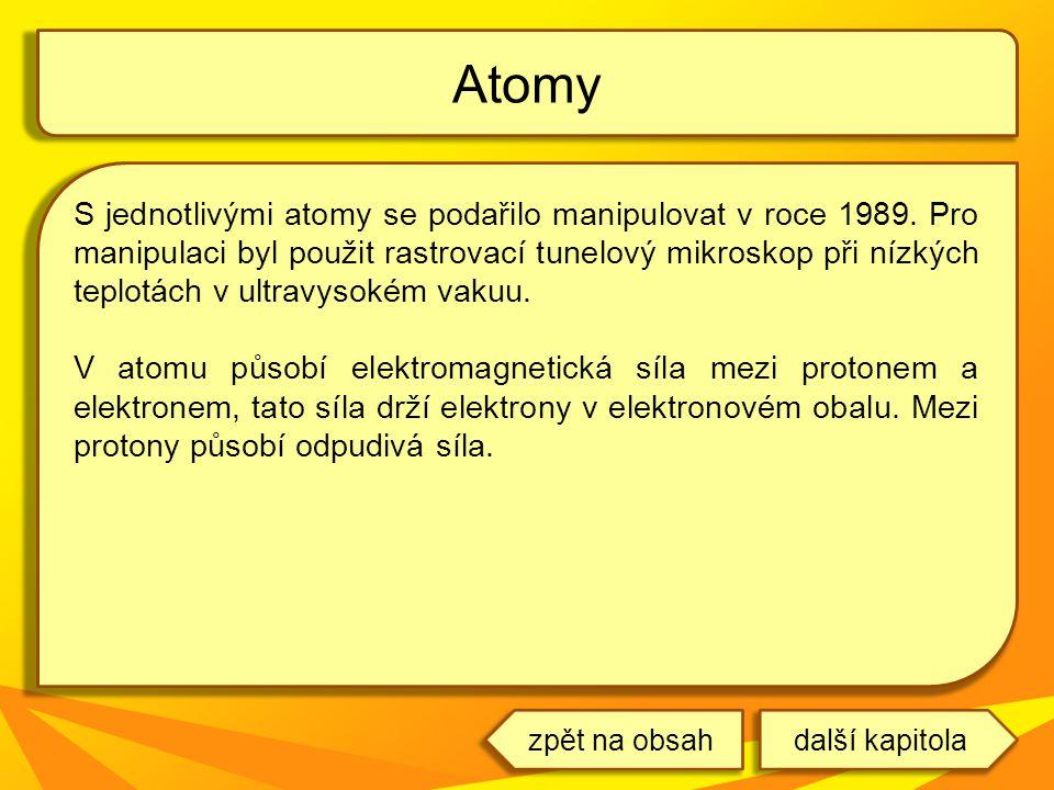 S jednotlivými atomy se podařilo manipulovat v roce 1989. Pro manipulaci byl použit rastrovací tunelový mikroskop při nízkých teplotách v ultravysokém