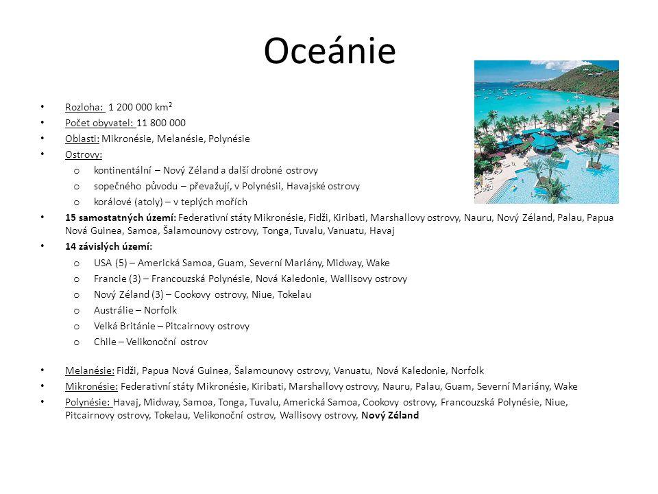 Oceánie – pobřeží a vodstvo Mezi Severním ostrovem a Jižním ostrovem (tvořící Nový Zéland) je Cookův průliv Největší ostrovy: Nová Guinea, Jižní ostrov, Severní ostrov, Nová Británie o Další: Nová Kaledonie, Viti Levu, Bougainville, Nové Irsko, Vanua Levu, Guadalcanal Tahiti