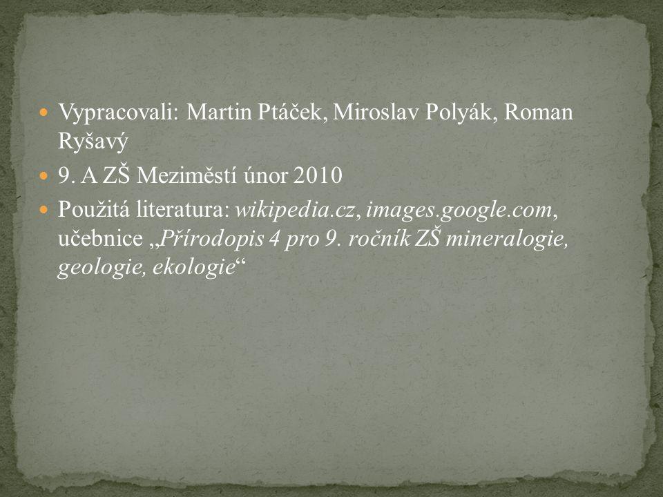 Vypracovali: Martin Ptáček, Miroslav Polyák, Roman Ryšavý 9.