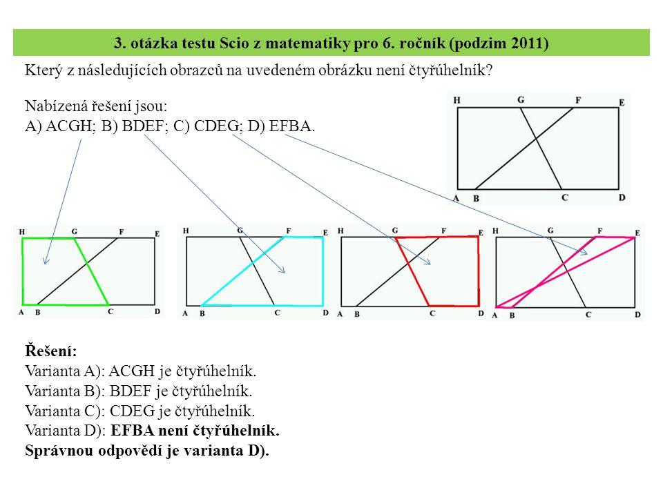 Který z následujících obrazců na uvedeném obrázku není čtyřúhelník.