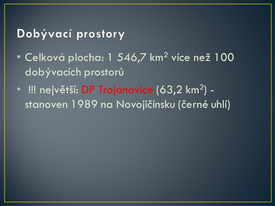 Těží se již od 18.století – povrchová těžba – mělké lomy V severních Čechách vznik tzv.