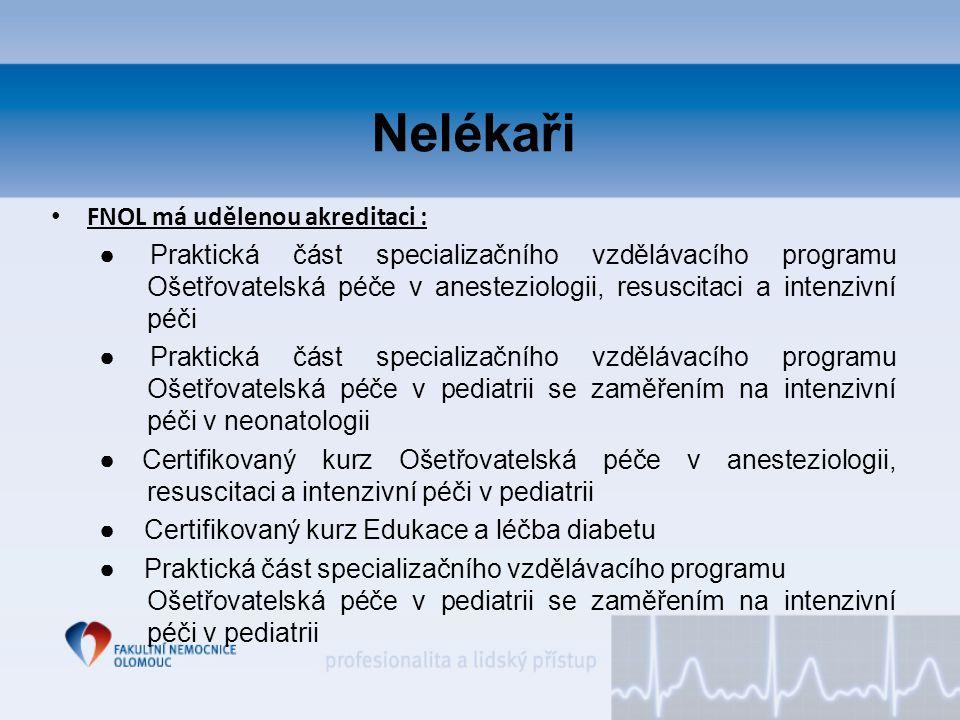 Nelékaři FNOL má udělenou akreditaci : ● Praktická část specializačního vzdělávacího programu Ošetřovatelská péče v anesteziologii, resuscitaci a inte