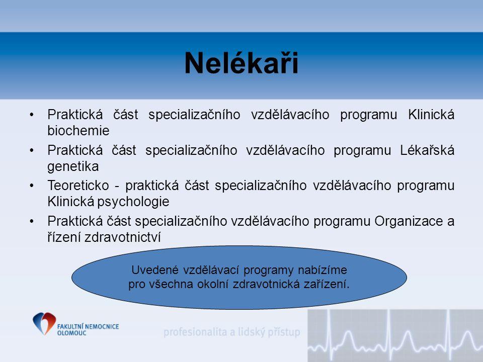 Nelékaři Praktická část specializačního vzdělávacího programu Klinická biochemie Praktická část specializačního vzdělávacího programu Lékařská genetik