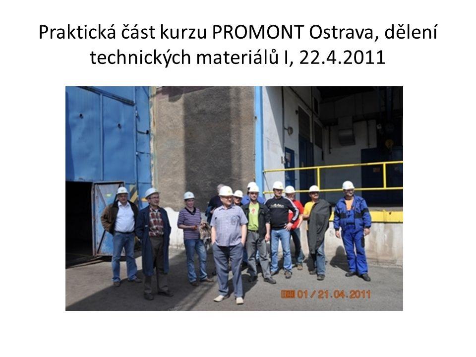 Praktická část kurzu PROMONT Ostrava, dělení technických materiálů I, 22.4.2011