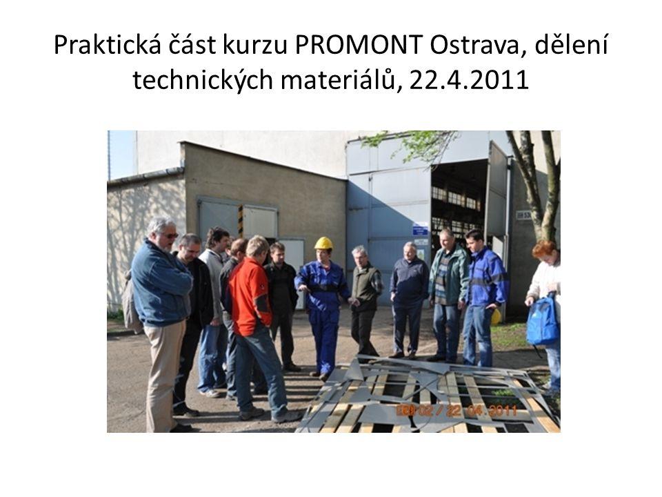 Praktická část kurzu PROMONT Ostrava, dělení technických materiálů, 22.4.2011
