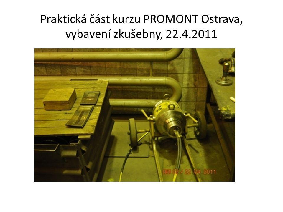 Praktická část kurzu PROMONT Ostrava, vybavení zkušebny, 22.4.2011