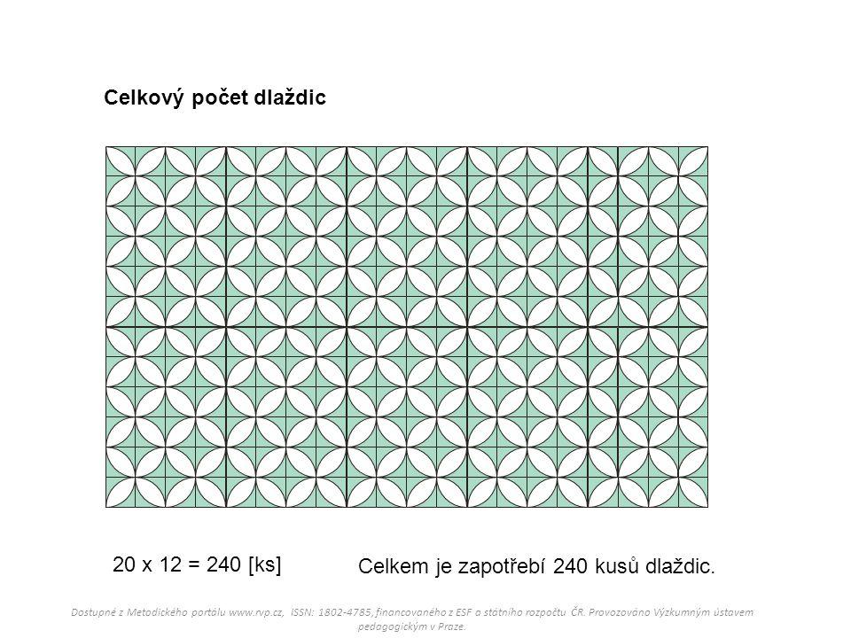 Celkový počet dlaždic 20 x 12 = 240 [ks] Celkem je zapotřebí 240 kusů dlaždic.