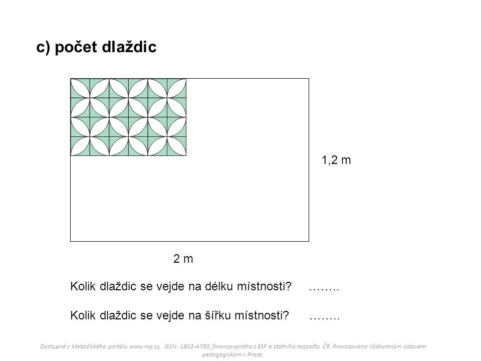 c) počet dlaždic 2 m 1,2 m Kolik dlaždic se vejde na délku místnosti.