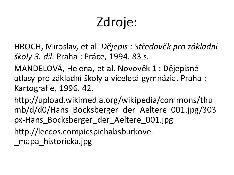Zdroje: HROCH, Miroslav, et al.Dějepis : Středověk pro základní školy 3.