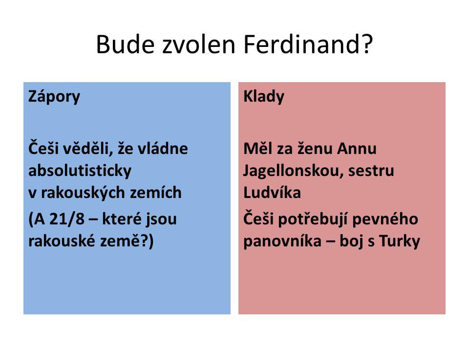 Bude zvolen Ferdinand.