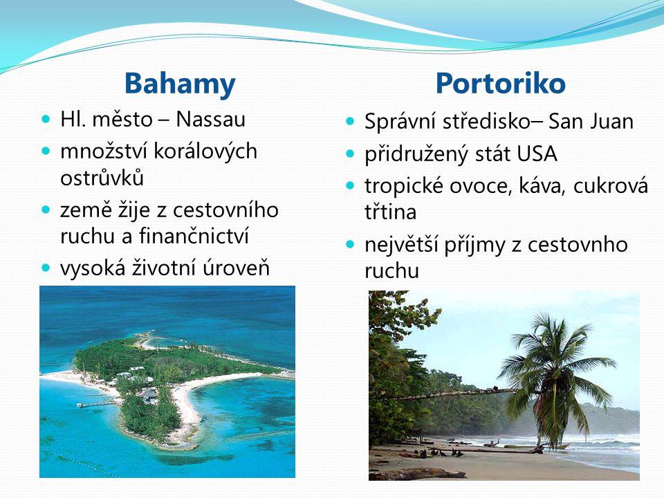 Bahamy Hl. město – Nassau množství korálových ostrůvků země žije z cestovního ruchu a finančnictví vysoká životní úroveň Portoriko Správní středisko –