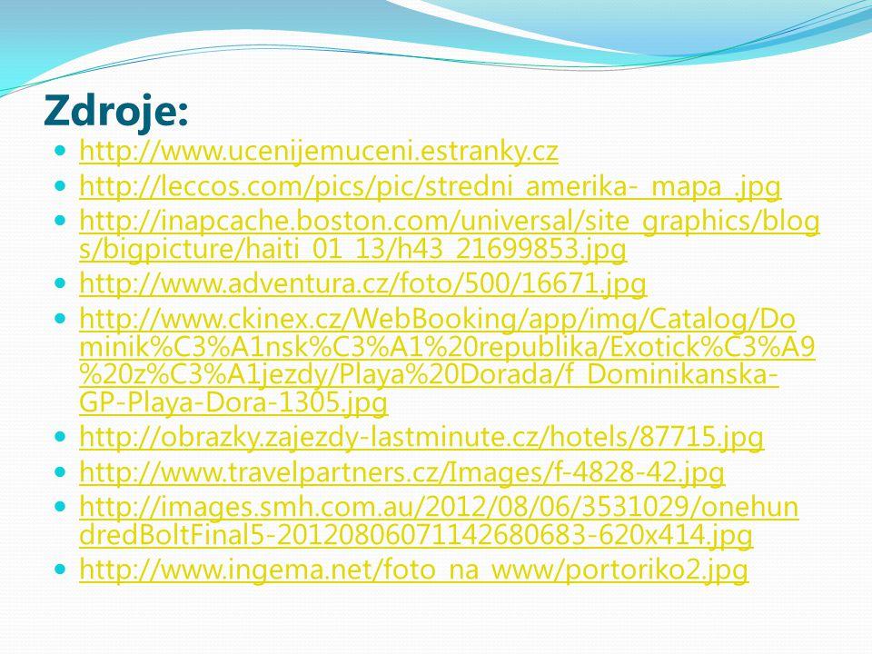 Zdroje: http://www.ucenijemuceni.estranky.cz http://leccos.com/pics/pic/stredni_amerika-_mapa_.jpg http://inapcache.boston.com/universal/site_graphics