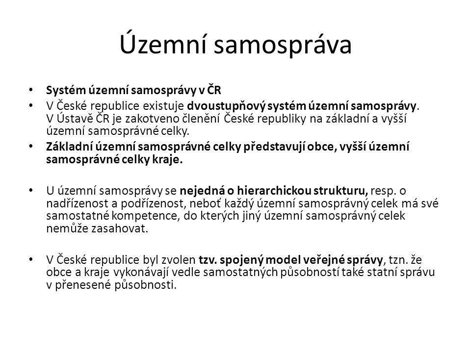 Územní samospráva Systém územní samosprávy v ČR V České republice existuje dvoustupňový systém územní samosprávy. V Ústavě ČR je zakotveno členění Čes
