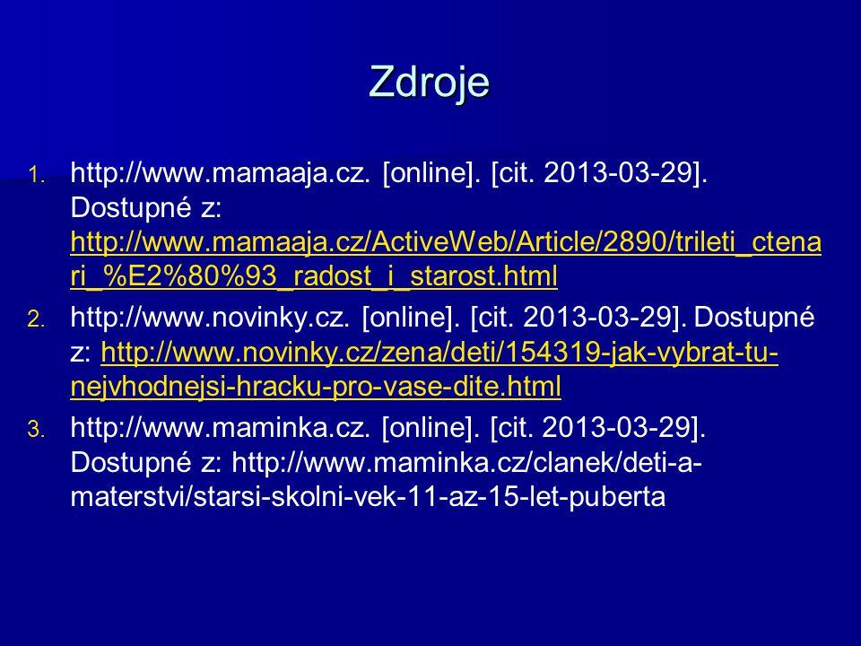 Zdroje 1. 1. http://www.mamaaja.cz. [online]. [cit. 2013-03-29]. Dostupné z: http://www.mamaaja.cz/ActiveWeb/Article/2890/trileti_ctena ri_%E2%80%93_r