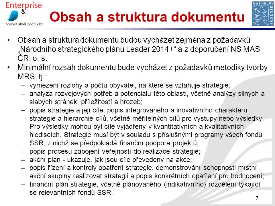 """& Obsah a struktura dokumentu Obsah a struktura dokumentu budou vycházet zejména z požadavků """"Národního strategického plánu Leader 2014+"""" a z doporuče"""
