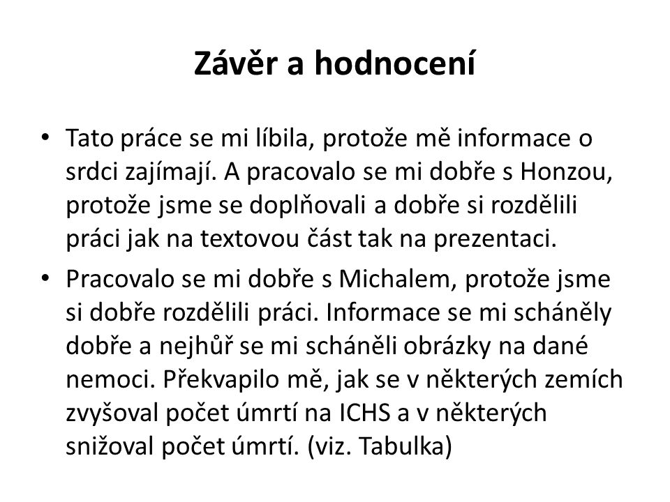 Zdroje http://www.ordinace.cz/clanek/ischemicka- choroba-srdecni/ http://cs.wikipedia.org/wiki/Srdce http://cs.wikipedia.org/wiki/Tromb%C3%B3za