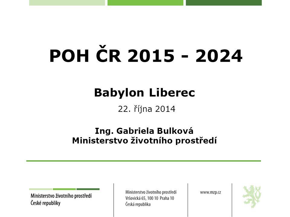 POH ČR 2015 - 2024 Babylon Liberec 22.října 2014 Ing.