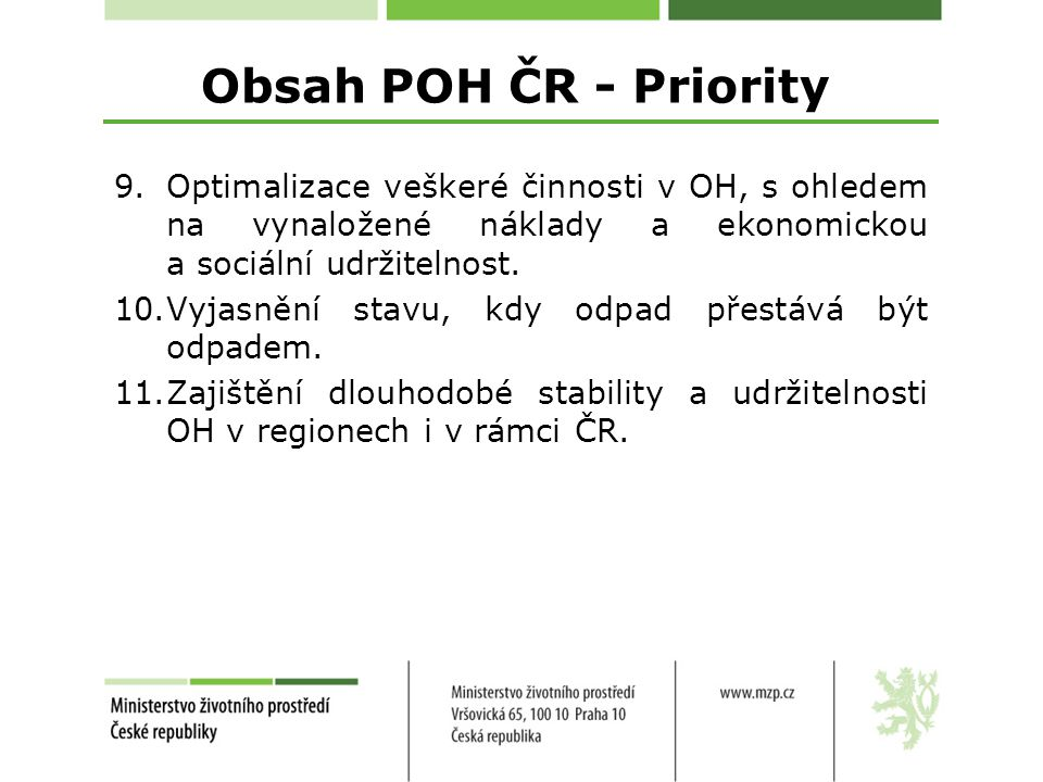 Obsah POH ČR - Priority 9.Optimalizace veškeré činnosti v OH, s ohledem na vynaložené náklady a ekonomickou a sociální udržitelnost.