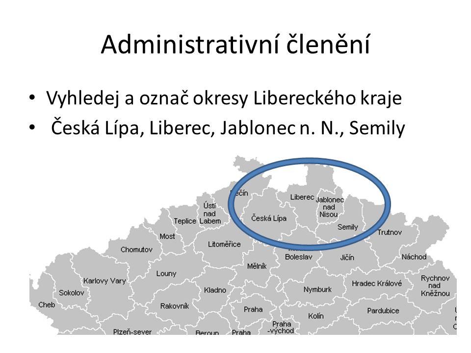 Vyhledej a označ okresy Libereckého kraje Česká Lípa, Liberec, Jablonec n. N., Semily