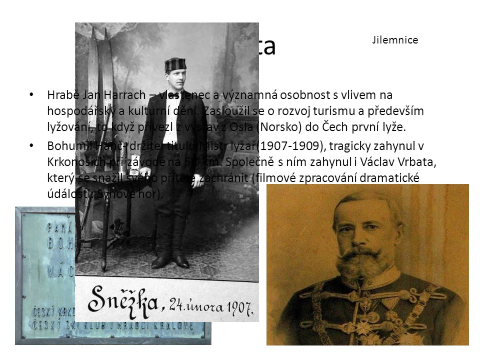 Města Jilemnice Hrabě Jan Harrach – vlastenec a významná osobnost s vlivem na hospodářský a kulturní dění.