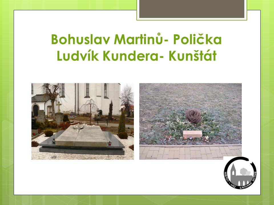Bohuslav Martinů- Polička Ludvík Kundera- Kunštát