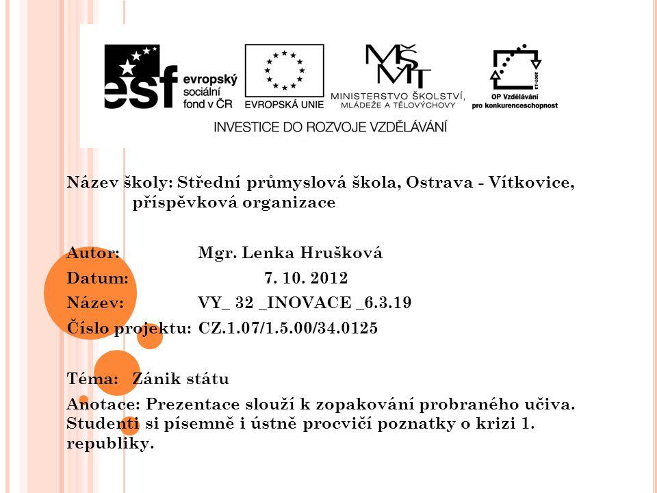 Název školy: Střední průmyslová škola, Ostrava - Vítkovice, příspěvková organizace Autor: Mgr. Lenka Hrušková Datum: 7. 10. 2012 Název: VY_ 32 _INOVAC