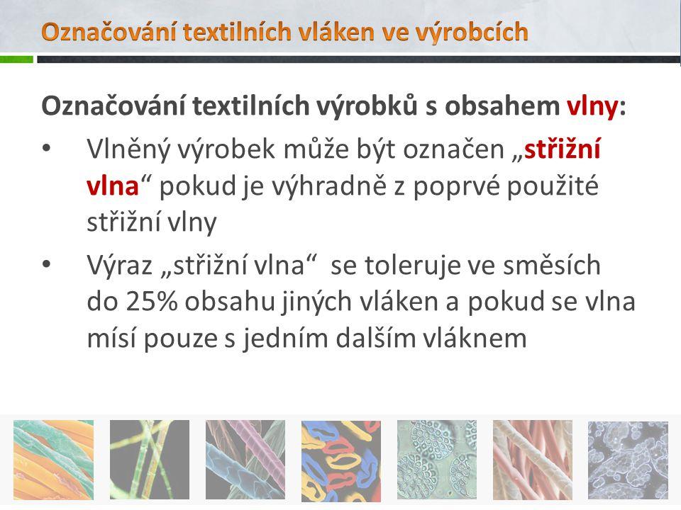 """Označování textilních výrobků s obsahem vlny: Vlněný výrobek může být označen """"střižní vlna"""" pokud je výhradně z poprvé použité střižní vlny Výraz """"st"""
