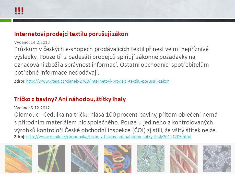 Internetoví prodejci textilu porušují zákon Vydáno: 14.2.2013 Průzkum v českých e-shopech prodávajících textil přinesl velmi nepříznivé výsledky. Pouz
