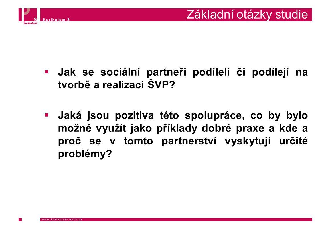 Základní otázky studie  Jak se sociální partneři podíleli či podílejí na tvorbě a realizaci ŠVP.
