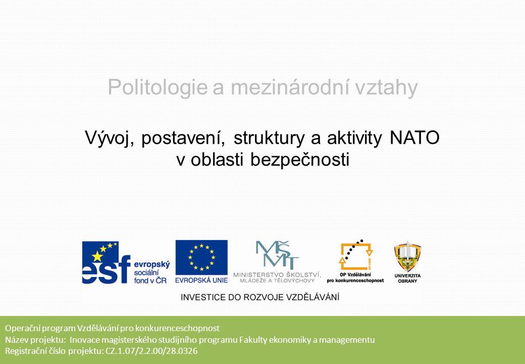 Cíle přednášky Seznámit s chronologií a základními fakty vývoje NATO Poskytnout základní informace o strukturách, aktivitách, prostředcích a základních dokumentech Aliance