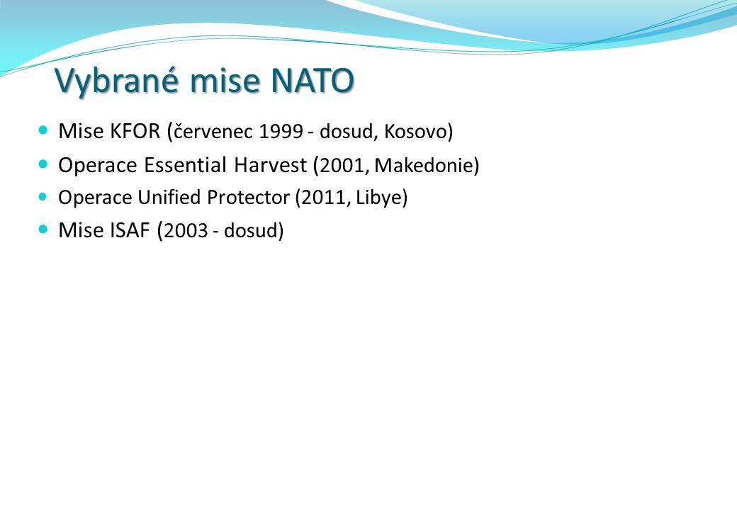 Vybrané mise NATO Mise KFOR ( červenec 1999 - dosud, Kosovo) Operace Essential Harvest ( 2001, Makedonie) Operace Unified Protector (2011, Libye) Mise ISAF ( 2003 - dosud)
