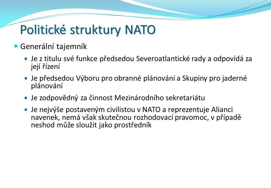 Politické struktury NATO Generální tajemník Je z titulu své funkce předsedou Severoatlantické rady a odpovídá za její řízení Je předsedou Výboru pro obranné plánování a Skupiny pro jaderné plánování Je zodpovědný za činnost Mezinárodního sekretariátu Je nejvýše postaveným civilistou v NATO a reprezentuje Alianci navenek, nemá však skutečnou rozhodovací pravomoc, v případě neshod může sloužit jako prostředník