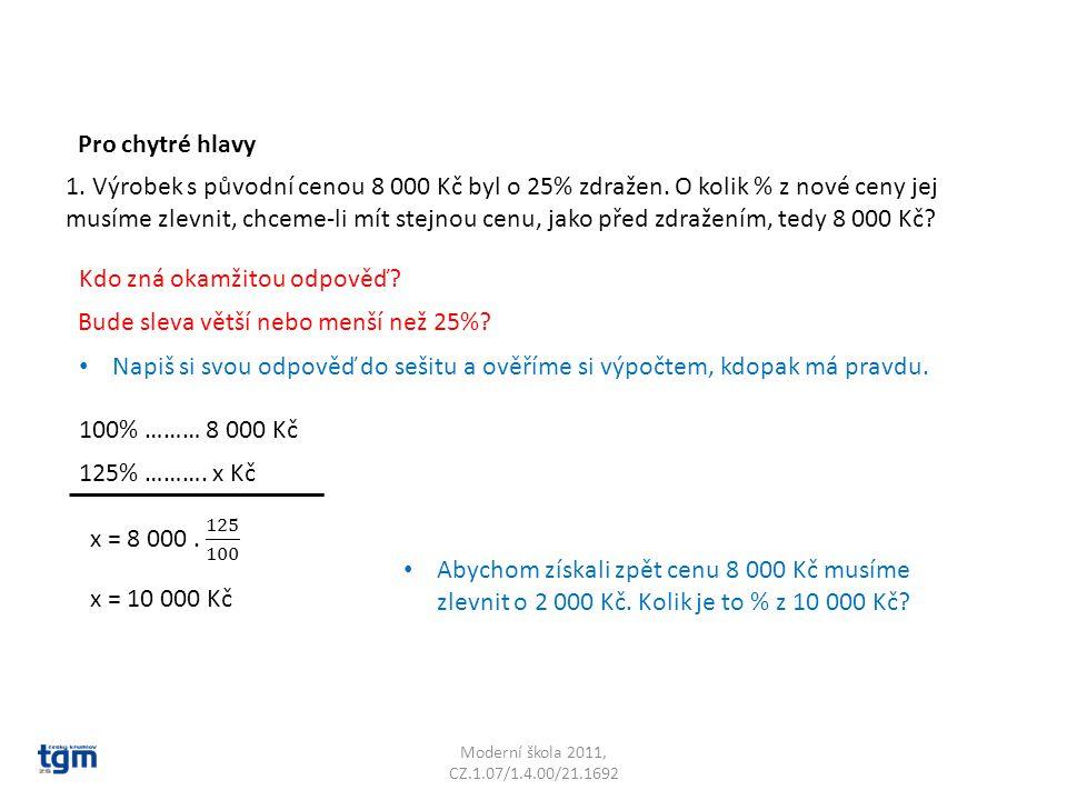 Moderní škola 2011, CZ.1.07/1.4.00/21.1692 1. Výrobek s původní cenou 8 000 Kč byl o 25% zdražen.
