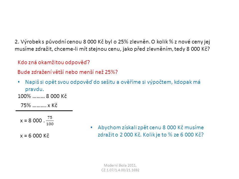 Moderní škola 2011, CZ.1.07/1.4.00/21.1692 2. Výrobek s původní cenou 8 000 Kč byl o 25% zlevněn.