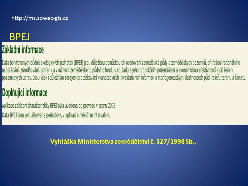 http://ms.sowac-gis.cz BPEJ Vyhláška Ministerstva zemědělství č. 327/1998 Sb.,