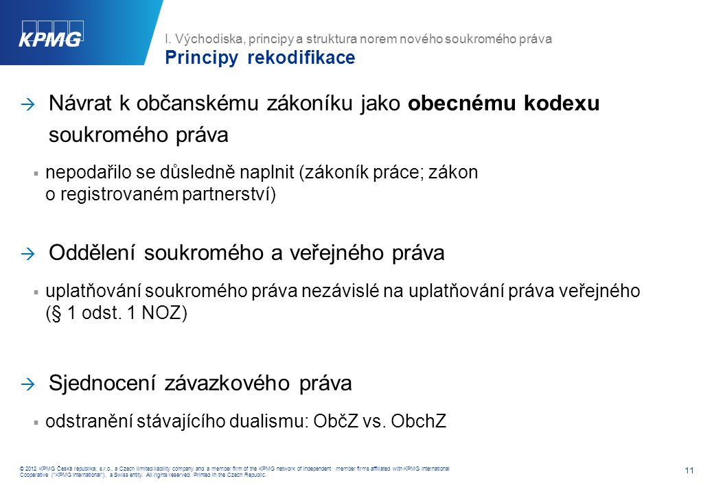 11 © 2012 KPMG Česká republika, s.r.o., a Czech limited liability company and a member firm of the KPMG network of independent member firms affiliated