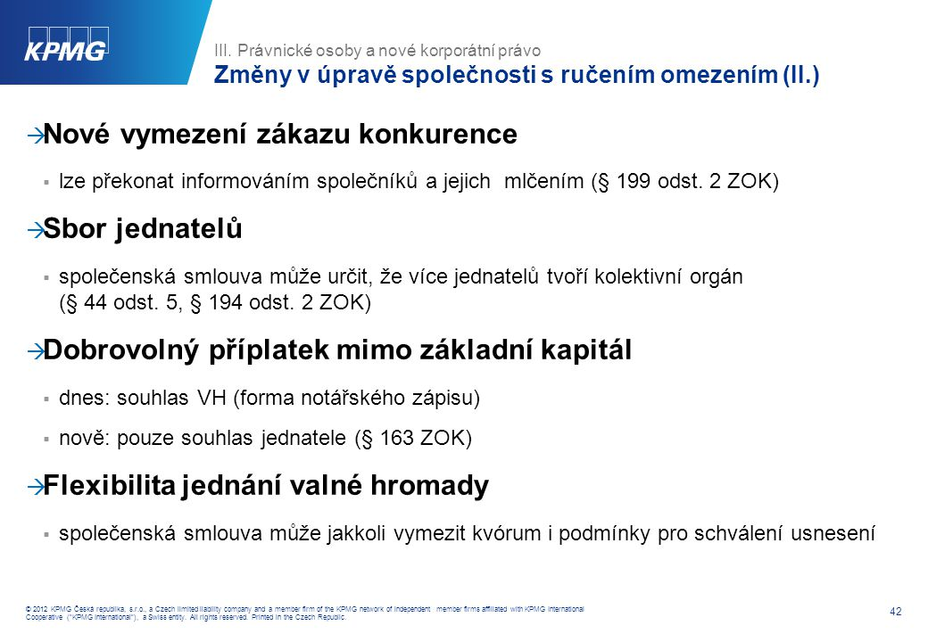 42 © 2012 KPMG Česká republika, s.r.o., a Czech limited liability company and a member firm of the KPMG network of independent member firms affiliated