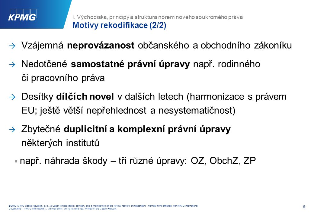 5 © 2012 KPMG Česká republika, s.r.o., a Czech limited liability company and a member firm of the KPMG network of independent member firms affiliated