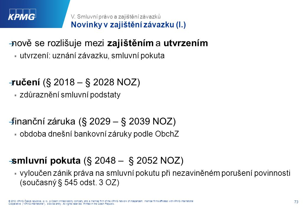 73 © 2012 KPMG Česká republika, s.r.o., a Czech limited liability company and a member firm of the KPMG network of independent member firms affiliated