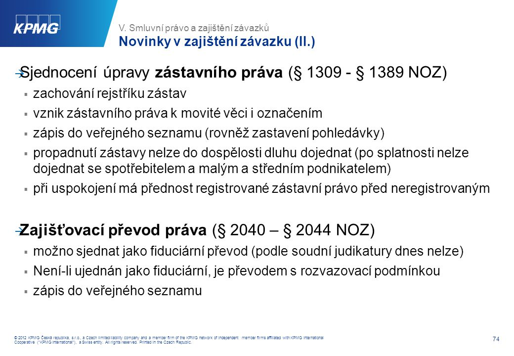 74 © 2012 KPMG Česká republika, s.r.o., a Czech limited liability company and a member firm of the KPMG network of independent member firms affiliated