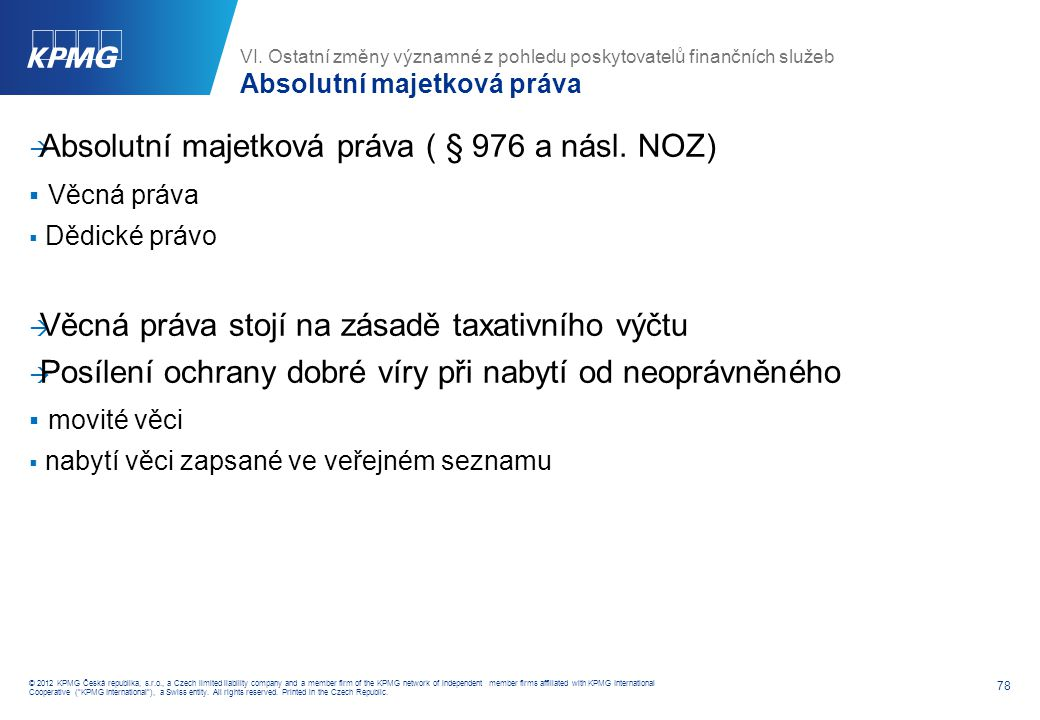 78 © 2012 KPMG Česká republika, s.r.o., a Czech limited liability company and a member firm of the KPMG network of independent member firms affiliated