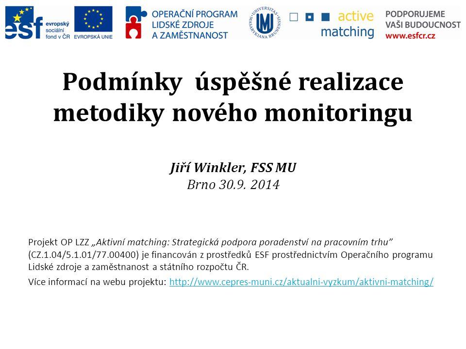 Podmínky úspěšné realizace metodiky nového monitoringu Jiří Winkler, FSS MU Brno 30.9.