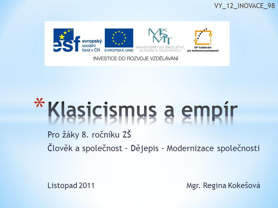 Pro žáky 8. ročníku ZŠ Člověk a společnost – Dějepis – Modernizace společnosti Listopad 2011Mgr. Regina Kokešová VY_12_INOVACE_98
