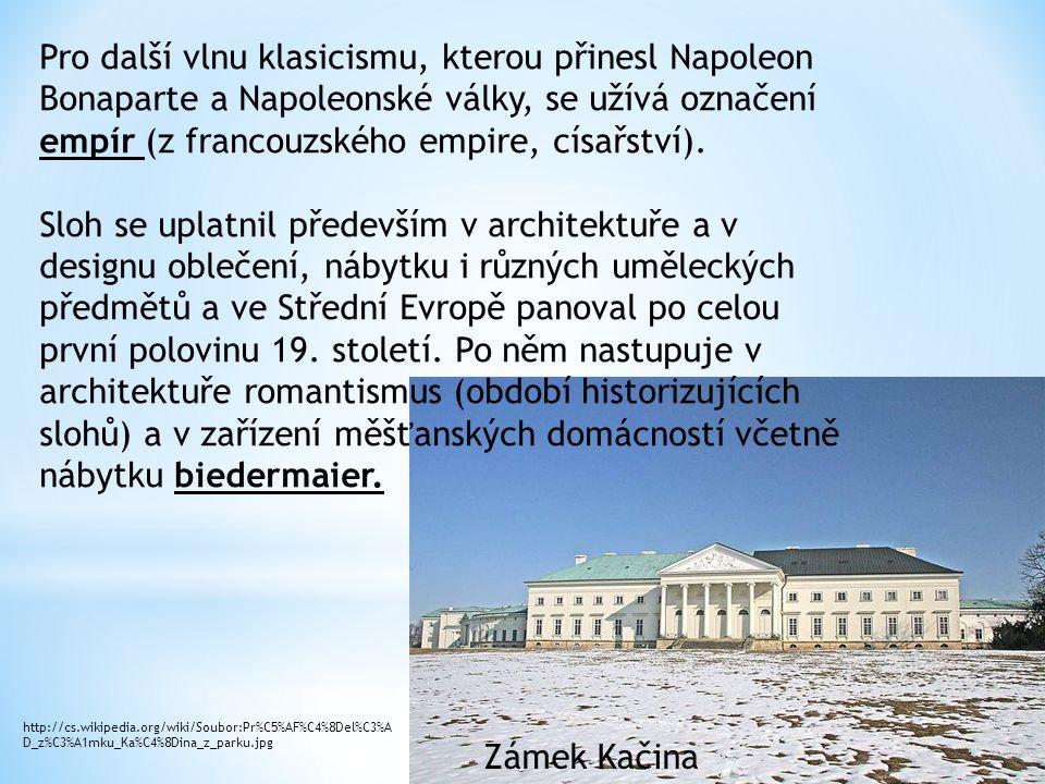 Pro další vlnu klasicismu, kterou přinesl Napoleon Bonaparte a Napoleonské války, se užívá označení empír (z francouzského empire, císařství). Sloh se