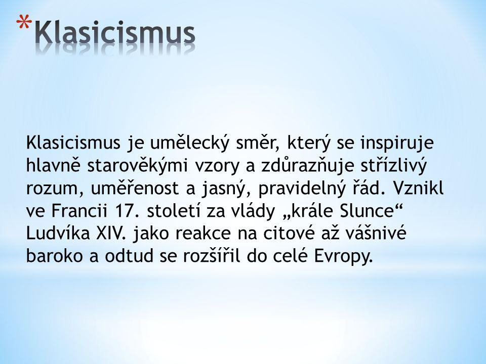 Klasicismus je umělecký směr, který se inspiruje hlavně starověkými vzory a zdůrazňuje střízlivý rozum, uměřenost a jasný, pravidelný řád. Vznikl ve F