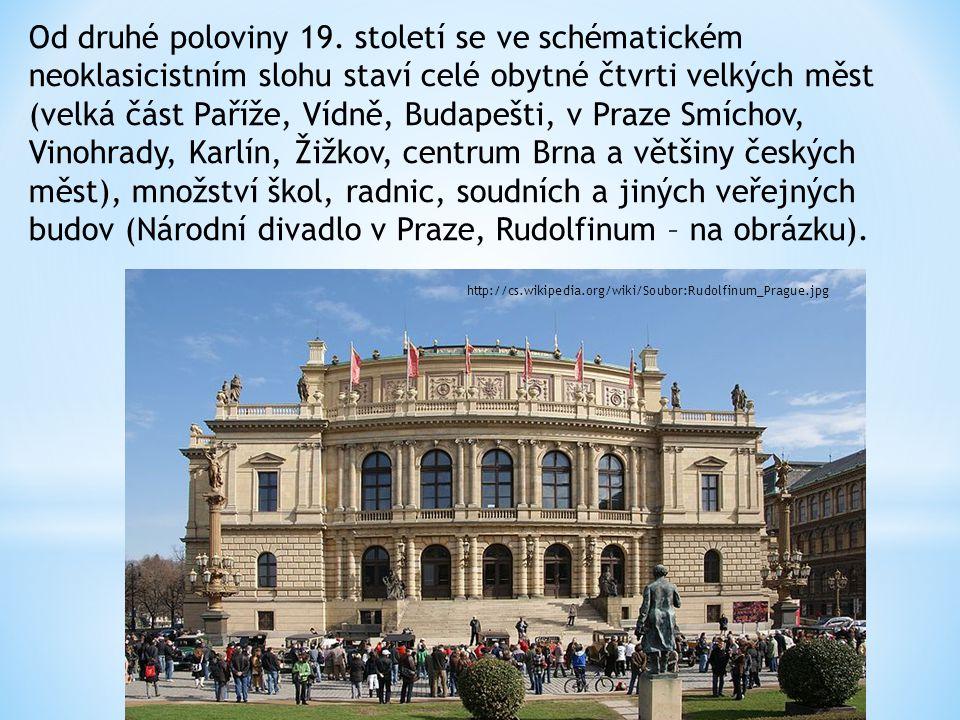 Od druhé poloviny 19. století se ve schématickém neoklasicistním slohu staví celé obytné čtvrti velkých měst (velká část Paříže, Vídně, Budapešti, v P