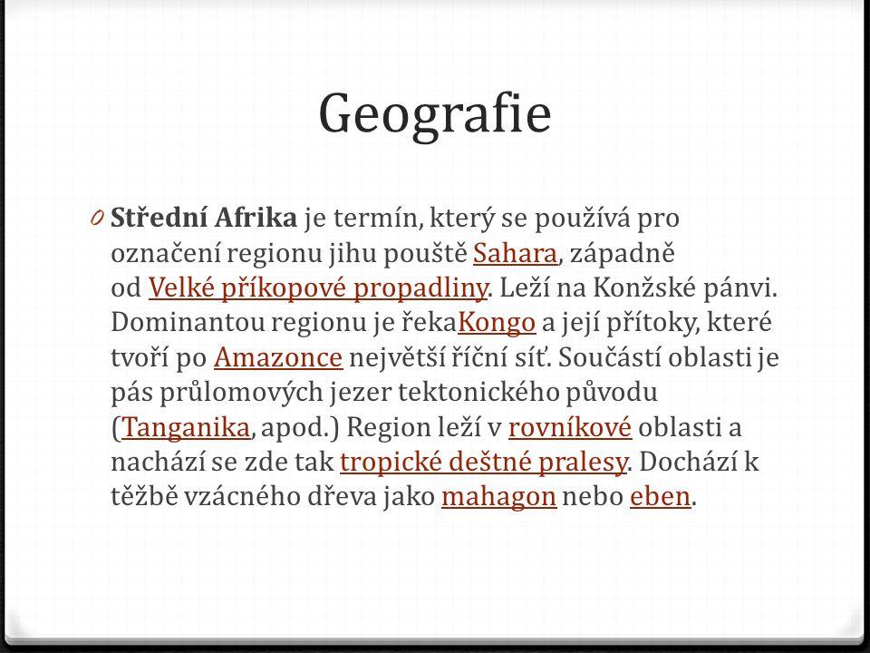 Geografie 0 Střední Afrika je termín, který se používá pro označení regionu jihu pouště Sahara, západně od Velké příkopové propadliny. Leží na Konžské