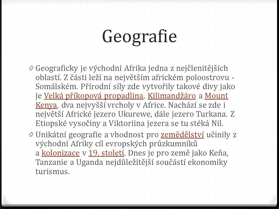 Geografie 0 Geograficky je východní Afrika jedna z nejčlenitějších oblastí. Z části leží na největším africkém poloostrovu - Somálském. Přírodní síly
