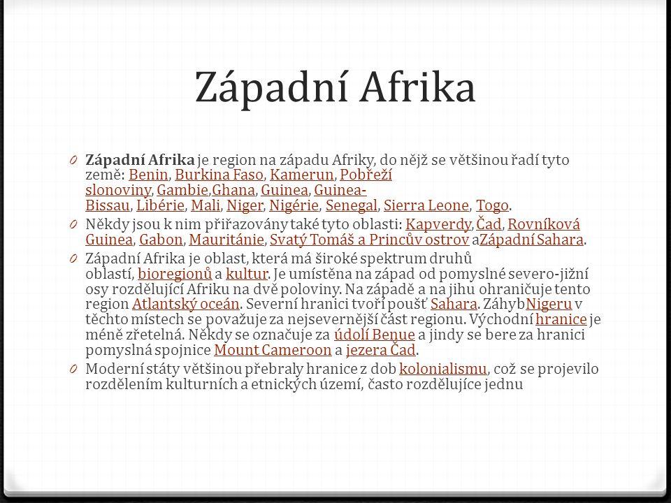 Západní Afrika 0 Západní Afrika je region na západu Afriky, do nějž se většinou řadí tyto země: Benin, Burkina Faso, Kamerun, Pobřeží slonoviny, Gambi